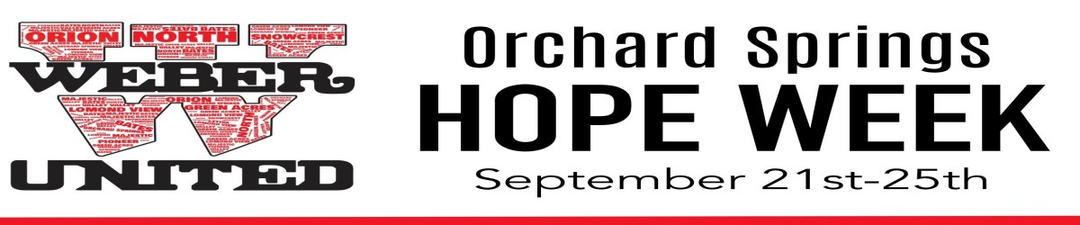 Weber United. Orchard Springs.  Hope Week. September 21st-25th